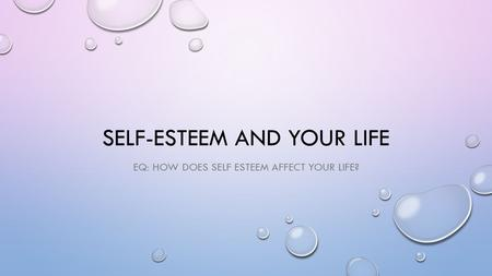 Self-Esteem and Your life