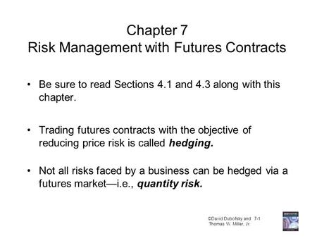 Chapter 7 Risk Management with Futures Contracts