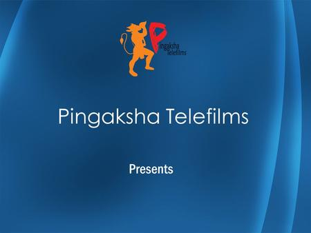 Pingaksha Telefilms Presents.