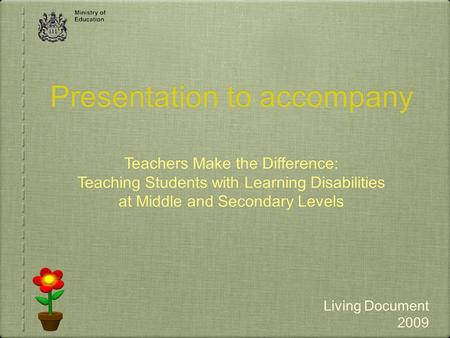 .. Presentation to accompany Teachers Make the Difference: Teaching Students with Learning Disabilities at Middle and Secondary Levels Living Document.