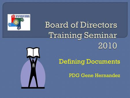 Defining Documents PDG Gene Hernandez.  The Vehicle Code regulates how we travel along our highways. When we stop, when we go, and how fast we go. 
