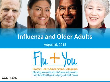 Title page August 6, 2015 Influenza and Older Adults COM 10646.