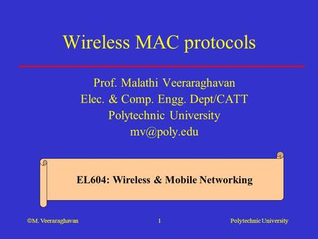 Wireless <strong>MAC</strong> protocols