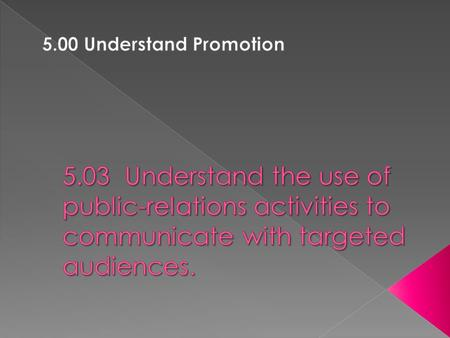 Discuss types of interactive public-relations activities (e.g., press conferences, speaking engagements, special events, sponsorships, blogs, web forums,