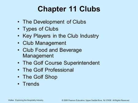 Chapter 11 Clubs The Development of Clubs Types of Clubs