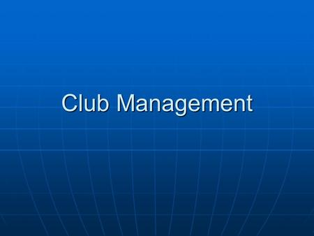 Club Management. Private Clubs Places where only members gather for social, recreational, professional, or fraternal reasons. Places where only members.