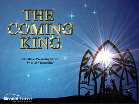 Steve Petch Sunday 29 th December 2013 The Coming King Part 3: Ready For His Return Acts 1 v 1 - 14.
