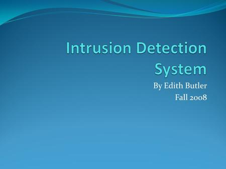 By Edith Butler Fall 2008. Our Security Ways we protect our valuables: Locks Security Alarm Video Surveillance, etc.