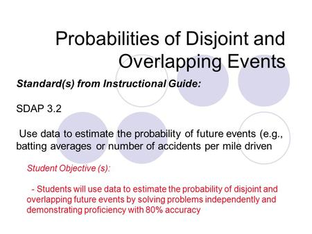 Probabilities of Disjoint and Overlapping Events