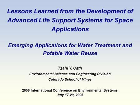 Lessons Learned from the Development of Advanced Life Support Systems for Space Applications Emerging Applications for Water Treatment and Potable Water.