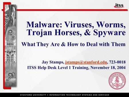 <strong>Malware</strong>: Viruses, Worms, Trojan Horses, & <strong>Spyware</strong> What They Are & How to Deal with Them Jay Stamps,