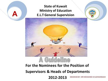 State of Kuwait Ministry of <strong>Education</strong> E.L.T General Supervision