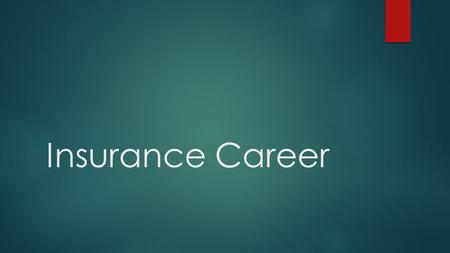 Insurance Career. Fall of 1996  Graduated BBA Marketing  Began Insurance Career at age 21.