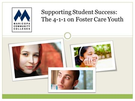 Supporting Student Success: The 4-1-1 on Foster Care Youth.
