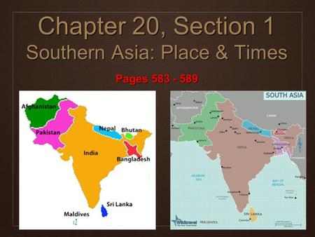 Chapter 20, Section 1 Southern Asia: Place & Times
