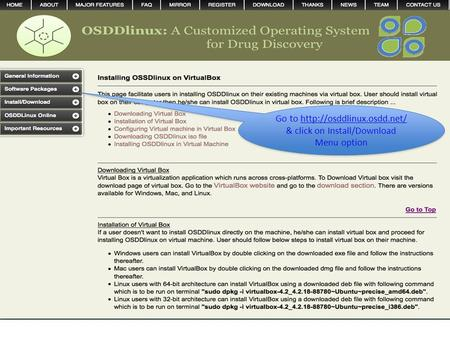 Go to  & click on Install/Download Menu optionhttp://osddlinux.osdd.net/ Go to  & click on Install/Download.