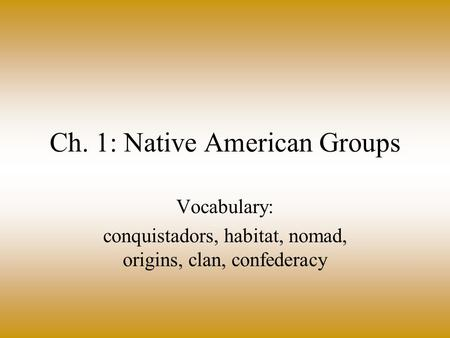 Ch. 1: Native American Groups