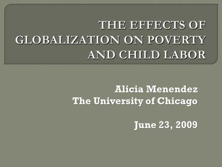Alicia Menendez The University of Chicago June 23, 2009.