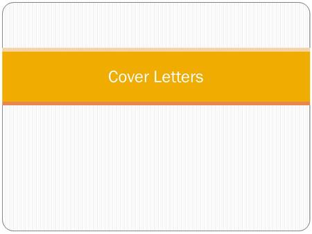 Cover Letters. Accompany your resume and any other materials you wish to submit to a potential employer (portfolio, articles, etc) A cover letter is your.