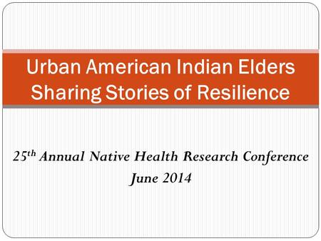 Urban American Indian Elders Sharing Stories of Resilience