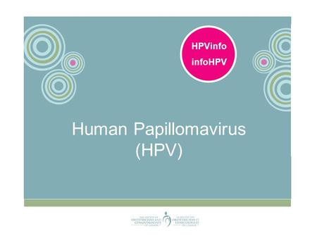 HPVinfo infoHPV Human Papillomavirus (HPV). What is HPV ? HPV stands for the Human papillomavirus. HPV is the most common family of viruses. HPV is the.