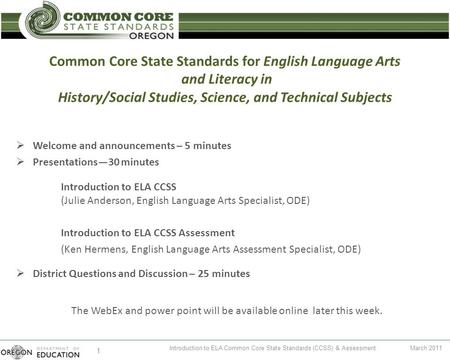 Common Core State Standards for English <strong>Language</strong> Arts and Literacy in <strong>History</strong>/Social Studies, Science, and Technical Subjects Welcome and announcements.