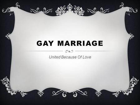 Gay Marriage United Because Of Love.
