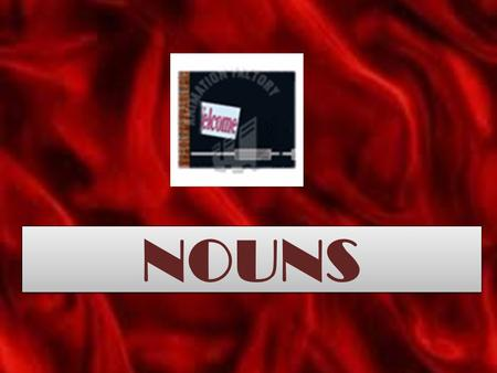 NOUNS NOUNS. What is noun?  Nouns is originated from the word name. Nouns is used for naming words.  Example of noun is car, dog, brother, child, hand,