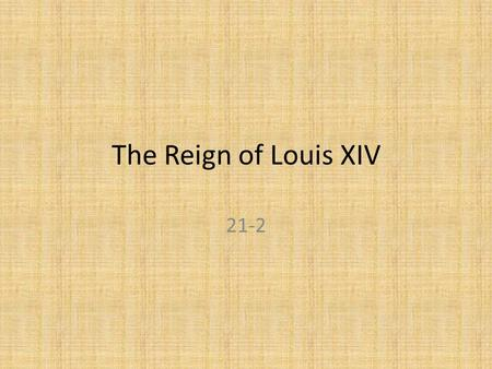 The Reign of Louis XIV 21-2. The French Wars of Religion France in 1560 experienced militant religious civil wars Catholicism versus Protestantism – Catholics.