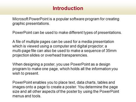 Microsoft PowerPoint is a popular software program for creating graphic presentations. PowerPoint can be used to make different types of presentations.