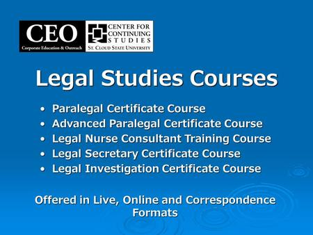 Legal Studies Courses Offered in Live, Online and Correspondence Formats Paralegal Certificate Course Paralegal Certificate Course Advanced Paralegal Certificate.