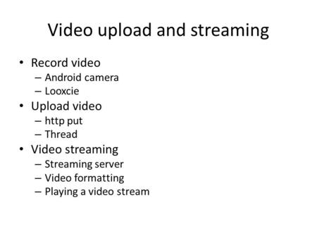 Video upload and streaming