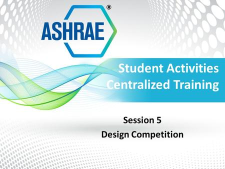 Student Activities Centralized Training Session 5 Design Competition.