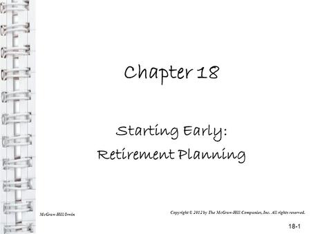 Chapter 18 Starting Early: Retirement Planning 18-1