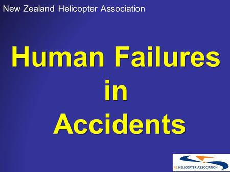 Human Failures in Accidents New Zealand Helicopter Association.