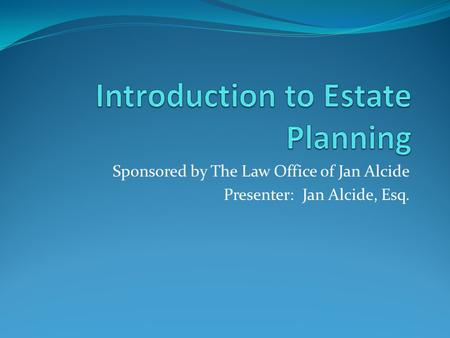 Sponsored by The Law Office of Jan Alcide Presenter: Jan Alcide, Esq.