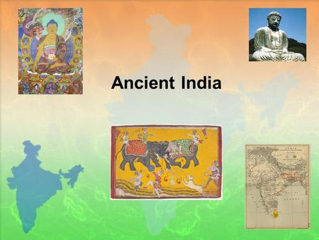 Ancient India. Early Civilizations India is a subcontinent whose geography includes the Himalaya on the north; the Indus, Ganges and Brahmaputra River.