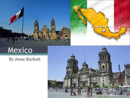 Mexico By Jesse Burkett.