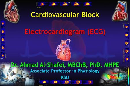 Cardiovascular Block Electrocardiogram (ECG). Learning outcomes Describe the procedure of recording an electrocardiogram. Define the different ECG leads.