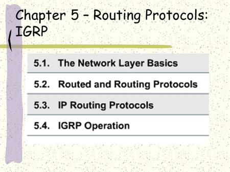 Chapter 5 – Routing Protocols: IGRP. Building a Network To Be Reliable – provide error detection and ability to correct errors To Provide Connectivity.
