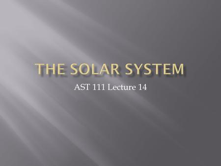 AST 111 Lecture 14.  My rough definition:  The 8 large, unique celestial bodies orbiting the Sun.