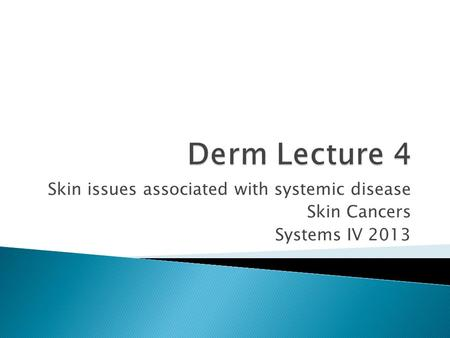 Derm Lecture 4 Skin issues associated with systemic disease