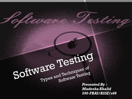 Types and Techniques of Software Testing