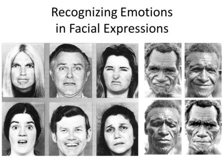 Recognizing Emotions in Facial Expressions. On a sheet of paper, try to identify which of the following emotions is expressed in each of the faces… Anger.