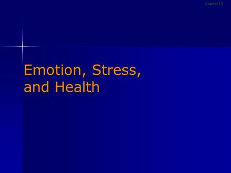 Emotion, Stress, and Health chapter 13. What is emotion? A state of arousal involving: A state of arousal involving: Physiological changesPhysiological.