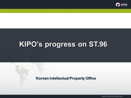 KIPO's progress on ST.96. Contents II. Projects I. I. Progress on XML Standards III. Future plans.