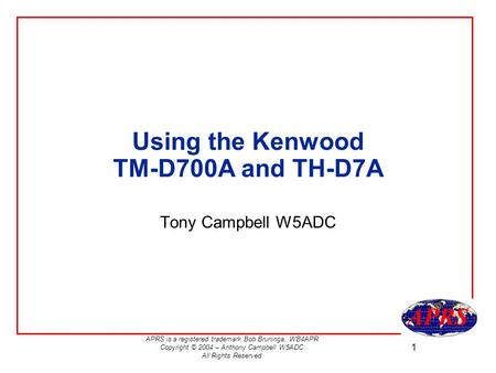 Using the Kenwood TM-D700A and TH-D7A