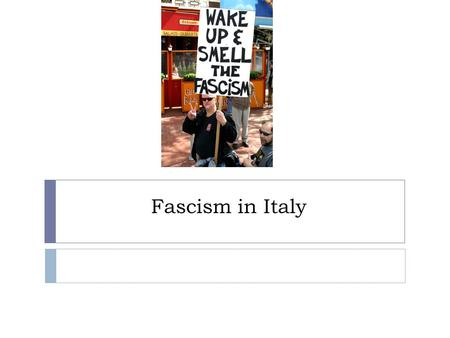 Fascism in Italy. Totalitarianism  By 1939 every major European state was dictatorial except Britain, France  Totalitarian state: govt controls the.