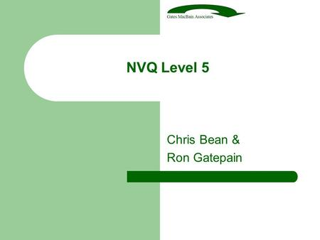 NVQ Level 5 Chris Bean & Ron Gatepain. What options are there? Construction Management Project Management.