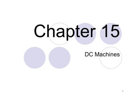 Chapter 15 DC Machines.